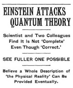 When Einstein, Podolsky and Rosen published their seminal paper pointing out puzzling features of what we now refer to as entanglement, The New York Times treated it as front-page news.